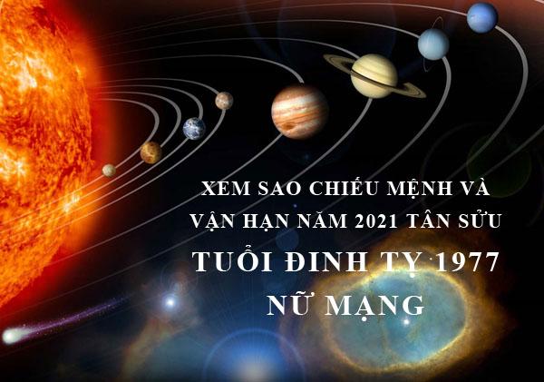 Xem sao chiếu mệnh và vận hạn năm 2021 cho tuổi Đinh Tỵ 1977 nữ mạng