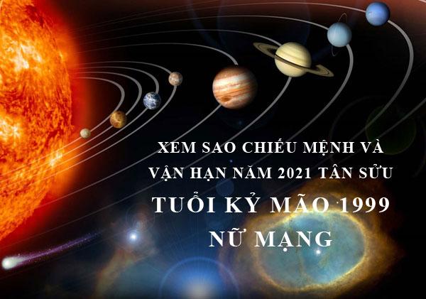 Xem sao chiếu mệnh và vận hạn năm 2021 cho tuổi Kỷ Mão 1999 Nữ mạng