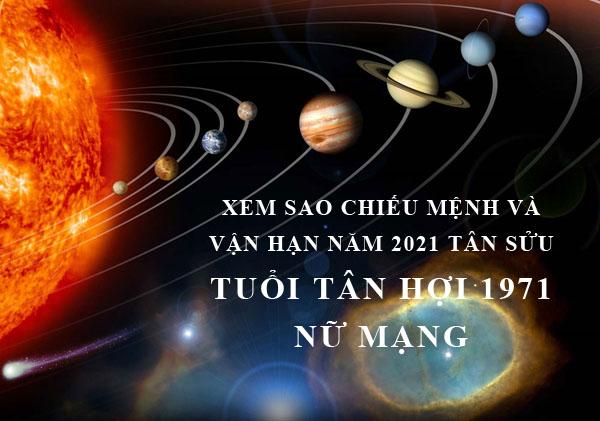 Xem sao chiếu mệnh và vận hạn năm 2021 cho tuổi Tân Hợi 1971 nữ mạng