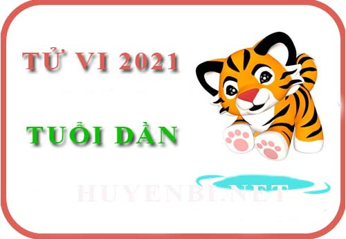 Luận giải Tử vi tuổi Dần năm 2021 Tân Sửu cho nam, nữ mệnh: Canh Dần, Nhâm Dần, Giáp Dần, Bính Dần, Mậu Dần