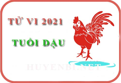 Luận giải Tử vi tuổi Dậu năm 2021 Tân Sửu cho nam, nữ mệnh: Tân Dậu, Quý Dậu, Ất Dậu, Đinh Dậu, Kỷ Dậu