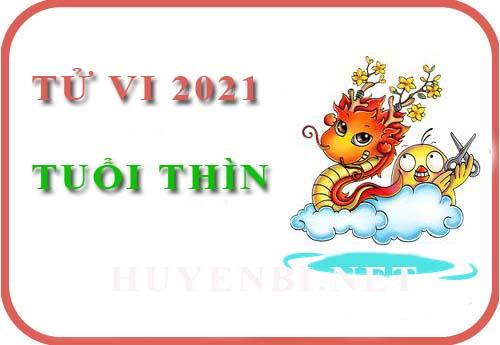 Luận giải Tử vi tuổi Thìn năm 2021 Tân Sửu cho nam, nữ mệnh: Canh Thìn, Nhâm Thìn, Giáp Thìn, Bính Thìn, Mậu Thìn