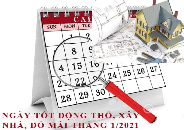 Xem ngày động thổ, làm nhà, xây nhà đổ mái tháng 1/2021 hợp tuổi gia chủ chi tiết nhất